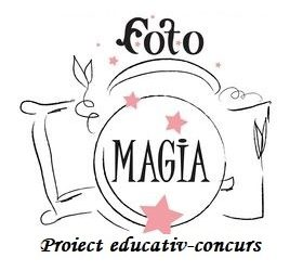 "Proiect educativ-concurs ""Foto-Magia"", ediția a IV-a, Ialomița"